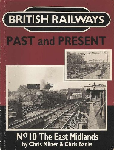 9780947971656: British Railways Past and Present: East Midlands No. 10 (British Railways Past & Present)