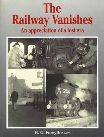 9780947971953: The Railway Vanishes: An Appreciation of a Lost Era