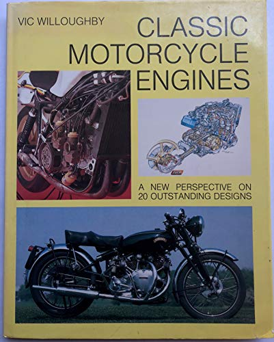 Classic Motorcycle Engines (Motorcycles & Motorcycling): V. Willoughby