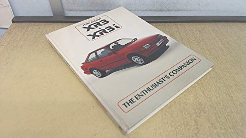 9780947981112: Ford Escort XR3 and XR3i: The Enthusiast's Companion (The Enthusiast's Companion series)