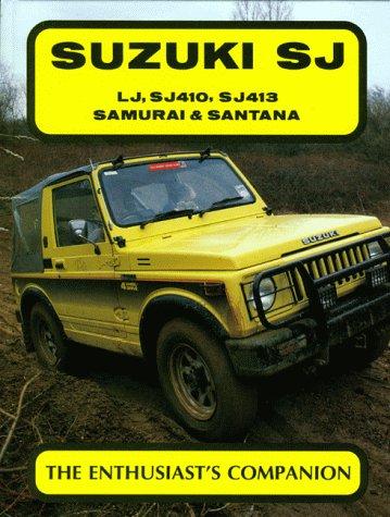 9780947981341: Suzuki Sj: Lj, Sj410, Sj413 Samurai & Santana (The Enthusiast's Companion series)