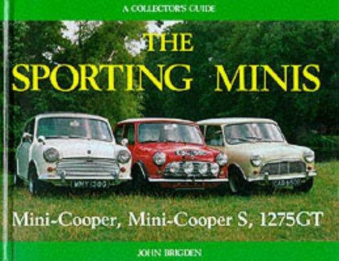 9780947981402: The Sporting Minis: The Mini Cooper, Mini Cooper S, 1275 Gt : A Collector's Guide