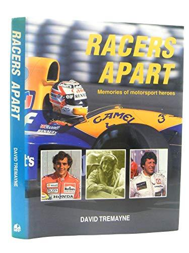 Racers Apart: Memories of Motorsport Heroes: David Tremayne