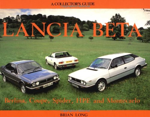 9780947981624: Lancia Beta: Berlina, Coupe, Spider, Hpe and Montecarlo : A Collector's Guide