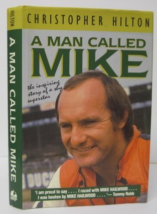 9780947981655: A Man Called Mike: The Inspiring Story of a Shy Superstar (Motorcycles & Motorcyling)