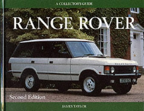 Range Rover: A Collector's Guide: Taylor, James