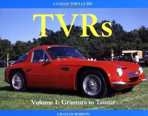 Tvrs, Grantura to Taimar: Collector's Guide (Collector's Guide Series) (0947981802) by Graham Robson