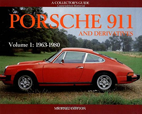 9780947981907: Porsche 911 and Derivatives, Volume 1: 1963-1980: A Collector's Guide: 1963-1980 v. 1