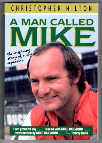 9780947981921: A Man Called Mike: The Inspiring Story of a Shy Superstar (Motorcycles & motorcycling)