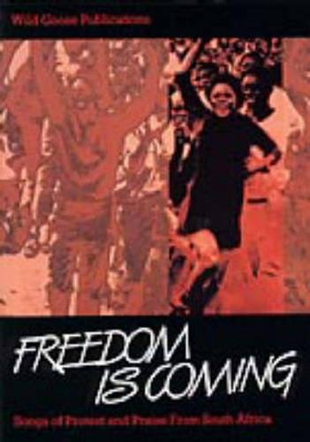 9780947988494: Freedom is Coming: Songs of Protest and Praise from South Africa