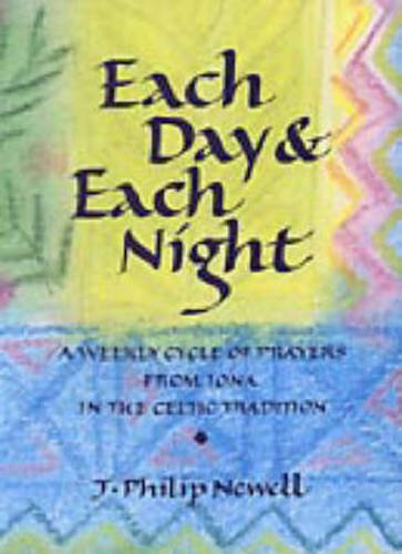 Each Day and Each Night: A Weekly: Newell, J. Philip