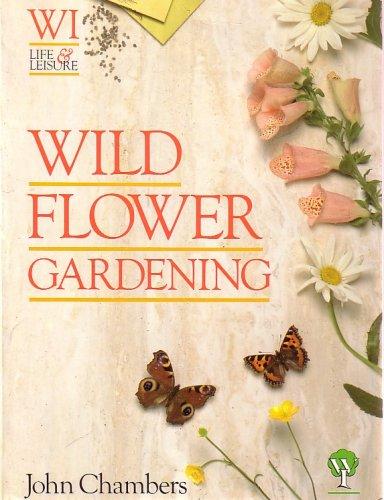 Wild flower gardening: Chambers, John
