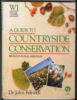 9780947990503: A Guide To Countryside Conservation: Britain's Rural Heritage (Wi Life and Leisure)