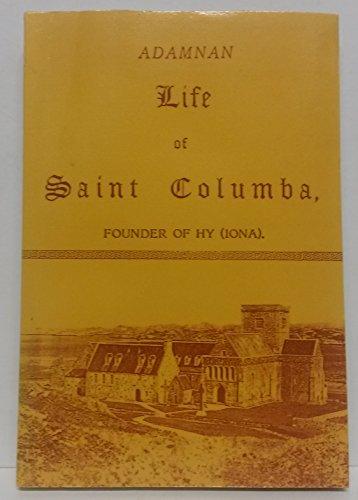 The Life of St.Columba (Historians of Scotland): St. Adamnan