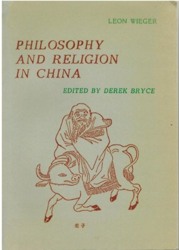 Philosophy and Religion in China: Leon Wieger; Derek