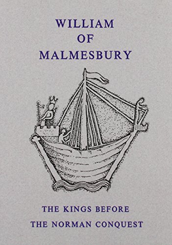 Kings Before the Norman Conquest: , William of Malmesbury