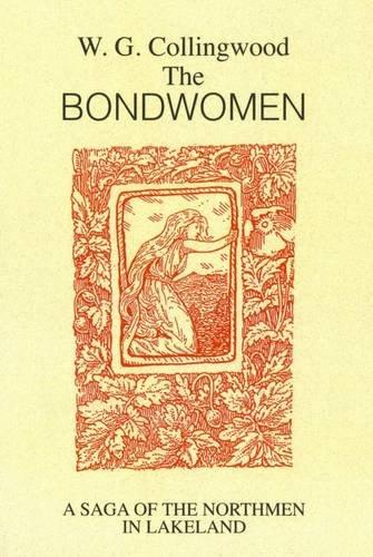 Bondwomen: A Saga of the Northmen in Lakeland