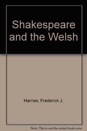 Shakespeare and the Welsh Harries, Frederick J.