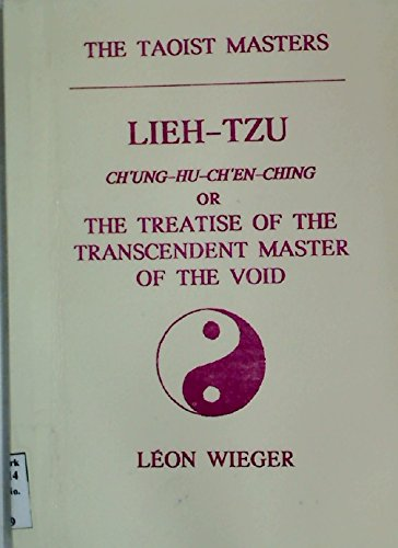 Ch'ung-Hu-Ch'en-Ching or the Treatise of the transcendent: Wieger, Leon; Leih-Tzu;
