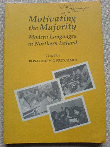 Motivating the Majority: Modern Languages in Northern Ireland: Pritchard, Rosalind M. O. (ed.)