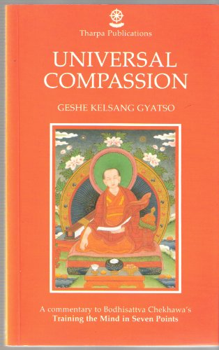 9780948006067: Universal compassion: A commentary to bodhisattva Chekhawa's Training the mind in seven points