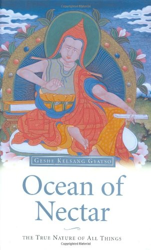 Ocean of Nectar: The True Nature of All Things: Gyatso, Geshe Kelsang