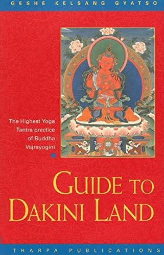 9780948006098: Guide to Dakini Land: Commentary to the Highest Yoga Tantra of Vajrayogini