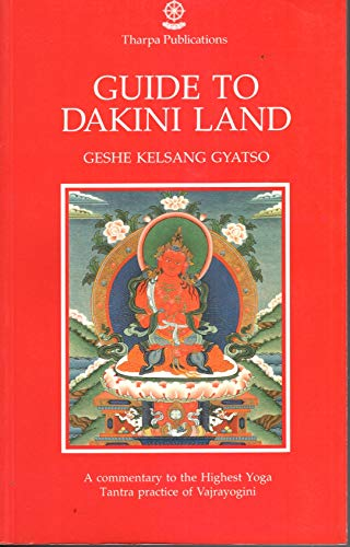 9780948006180: Guide to Dakini Land: Commentary to the Highest Yoga Tantra of Vajrayogini