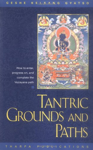 9780948006333: Tantric Grounds and Paths: How to Enter, Progress On, and Complete the Vajrayana Path