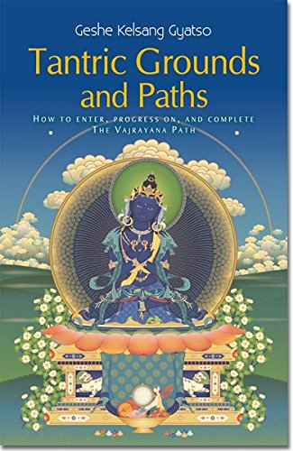 9780948006340: Tantric Grounds and Paths: How to Enter, Progress On, and Complete the Vajrayana Path