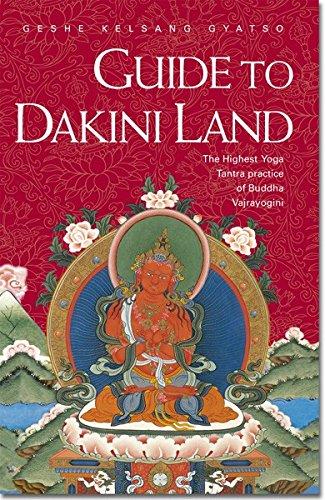 9780948006401: Guide to Dakini Land: The Highest Yoga Tantra Practice Buddha Vajrayogini