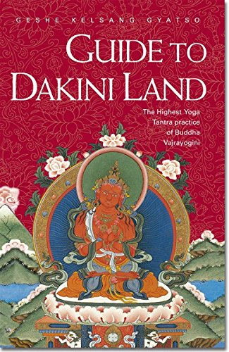 9780948006401: Guide to Dakini Land: The Highest Yoga Tantra Practice of Buddha Vajrayogini