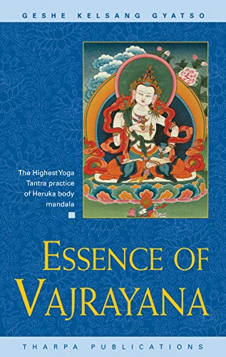 9780948006470: Essence of Vajrayana: The Highest Yoga Tantra Practice of Heruka Body Mandala
