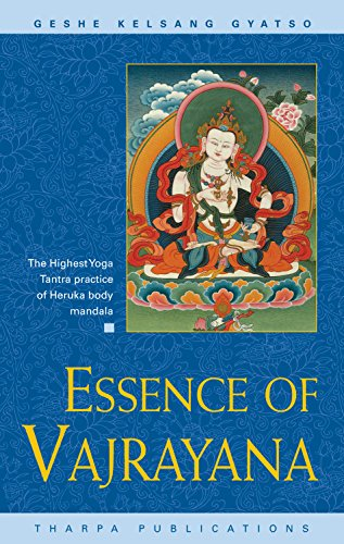9780948006487: Essence of Vajrayana: The Highest Yoga Tantra Practice of Heruka Body Mandala