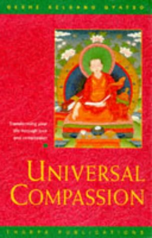 9780948006586: Universal Compassion: Transforming Your Life Through Love and Compassion