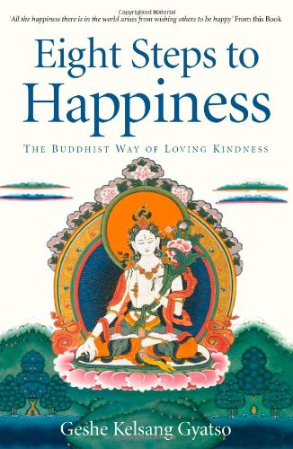 Eight Steps to Happiness : The Buddhist: Geshe Kelsang Gyatso