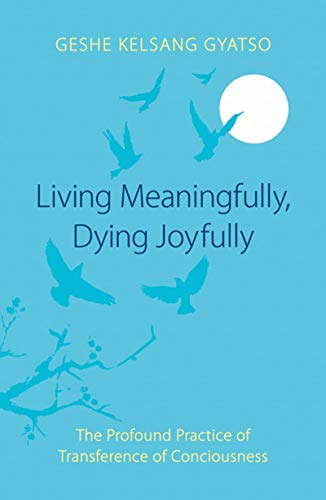 9780948006630: Living Meaningfully, Dying Joyfully: The Profound Practice of Transference of Consciousness