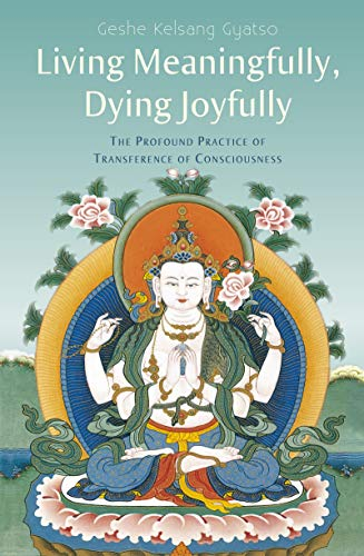 9780948006647: Living Meaningfully, Dying Joyfully: The Profound Practice of Transference of Consciousness