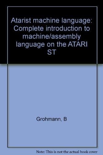 9780948015229: Atarist machine language: Complete introduction to machine/assembly language on the ATARI ST