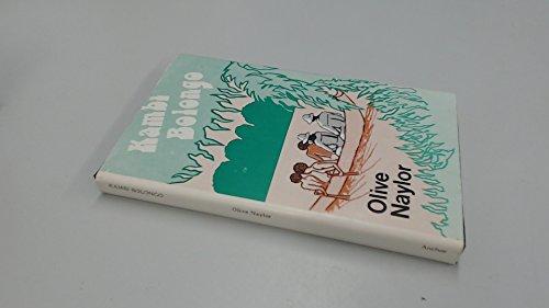 Kambi Bolongo: The Land of Roots: Naylor, Olive