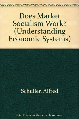 9780948027079: Does Market Socialism Work? (Understanding economic systems)
