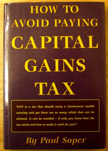 9780948035661: How to Avoid Paying Capital Gains Tax