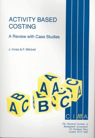 9780948036729: Activity Based Costing: A Review with Case Studies