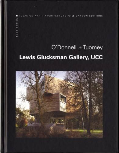 9780948037399: O'Donnell + Tuomey Architects: Glucksman Gallery, UCC (Edge)