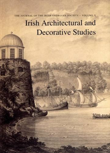 9780948037566: Irish Architectural and Decorative Studies: v. 10: The Journal of the Irish Georgian Society