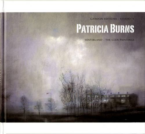 Patricia Burns: Hinterland - The Glen Paintings (Studio)