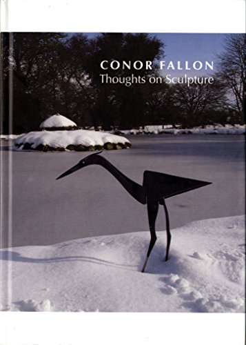 Conor Fallon - Thoughts on Sculpture: Fallon, Conor