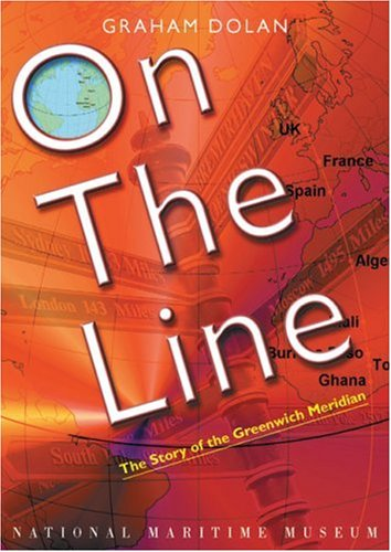 9780948065507: On the Line: The Story of the Greenwich Meridian