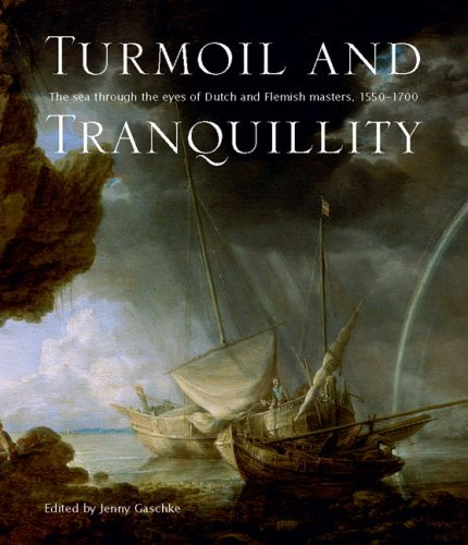 9780948065934: Turmoil and Tranquility: The Sea Through the Eyes of Dutch and Flemish Masters, 1550-1700