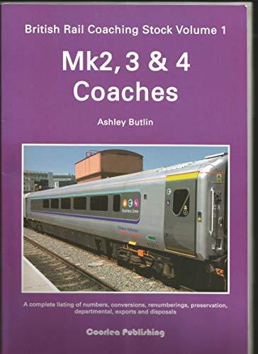 9780948069246: British Rail Coaching Stock: v. 1: Mk2, 3 & 4 Coaches